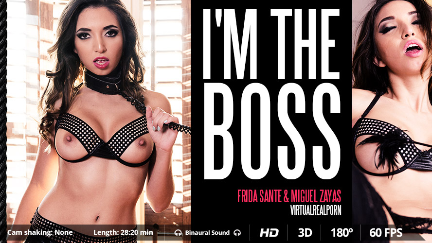 I'm the boss - BDSM VR Porn with Frida Sante & Miguel Zayas
